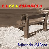 La Ola Española (Mirando al Mar) by Various Artists