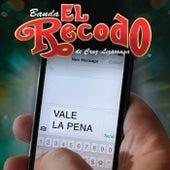 Play & Download Vale La Pena by Banda El Recodo | Napster