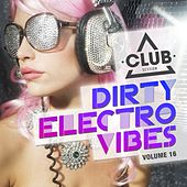 Dirty Electro Vibes, Vol. 16 by Various Artists