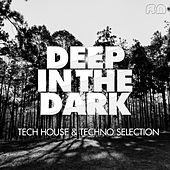 Play & Download Deep In The Dark - Tech House & Techno Selection by Various Artists | Napster