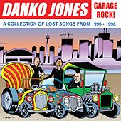 Garage Rock! (A Collection of Lost Songs from 1996 - 1998) by Danko Jones