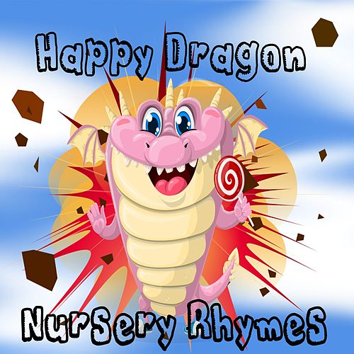 Play & Download Happy Dragon Nursery Rhymes by Nursery Rhymes | Napster