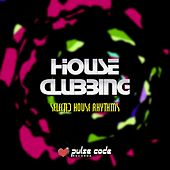 House Clubbing (Selected House Rhythms) by Various Artists