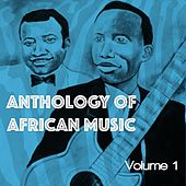 Anthology of African Music, Vol. 1 by Various Artists
