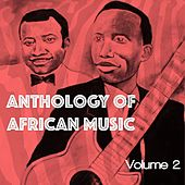 Anthology of African Music, Vol. 2 by Various Artists