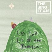 Go Tell It on the Mountain by The Sing Team