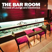 Play & Download The Bar Room (The Best of Lounge and Electronica) by Various Artists | Napster
