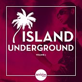 Play & Download Island Underground, Vol. 1 by Various Artists | Napster