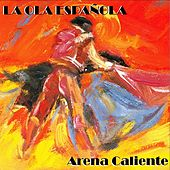 Play & Download La Ola Española (Arena Caliente) by Various Artists | Napster