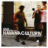 Gilles Peterson Presents Havana Cultura: Anthology by Various Artists