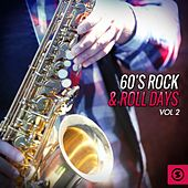 Play & Download 60' Rock & Roll Days, Vol. 2 by Various Artists | Napster