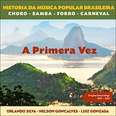 A Primera Vez (Original Recordings 1939 - 1942) by Various Artists