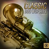 Classic Doo Wop Hits, Vol. 1 by Various Artists