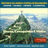 Flauta, Cavaquinho E Violão (Original Recordings 1945 - 1946) by Various Artists