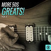 More 50's Greats!, Vol. 3 by Various Artists