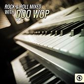 Rock & Roll Mixed with Doo Wop, Vol. 1 by Various Artists