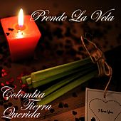Play & Download Prende la Vela (Colombia Tierra Querida) by Various Artists   Napster