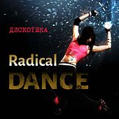 Play & Download Дискотека Radical Dance by Various Artists | Napster