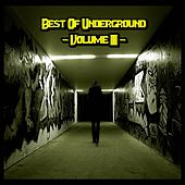 Play & Download Best of Underground, Vol. 3 by Various Artists | Napster
