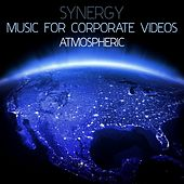 Play & Download Synergy: Music for Corporate Videos - Atmospheric by Various Artists | Napster