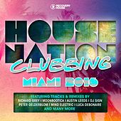 Play & Download House Nation Clubbing - Miami 2016 by Various Artists | Napster