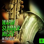 Play & Download Warm Summer Night in the 60's, Vol. 2 by Various Artists | Napster
