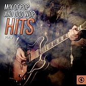 Mix of Pop and Doo Wop Hits, Vol. 2 by Various Artists