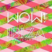 Wow! Ibiza Compilation 2016 by Various Artists