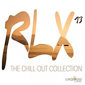 Play & Download RLX #13 - The Chill Out Collection by Various Artists | Napster