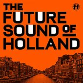 The Future Sound of Holland by Various Artists