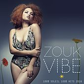 Play & Download Zouk Vibes (100% soleil 100% Hits Zouk 2016) by Various Artists | Napster