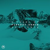 Play & Download 5 Years of Flexout Audio (2011 - 2016) by Various Artists | Napster