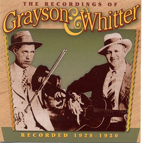 Play & Download The Recordings of Grayson & Whitter: Recorded 1928-1930 by Grayson & Whitter | Napster
