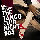 The Tango Club Night, Vol. 4 (Compiled by DJ Ralph Von Richthoven) by Various Artists