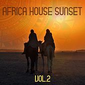 Africa House Sunset, Vol. 2 by Various Artists