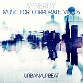 Play & Download Synergy: Music for Corporate Videos - Urban/Upbeat by Various Artists | Napster