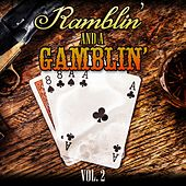 Ramblin' and a Gamblin', Vol. 2 by Various Artists