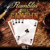 Play & Download Ramblin' and a Gamblin', Vol. 2 by Various Artists | Napster