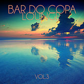 Bar do Copa Lounge, Vol. 3 by Various Artists