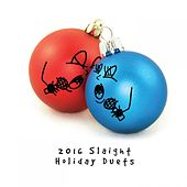 Play & Download 2016 Slaight Holiday Duets by Various Artists | Napster