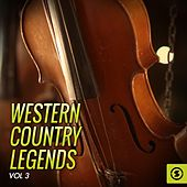 Play & Download Western Country Legends, Vol. 3 by Various Artists | Napster