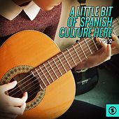 A Little Bit Of Spanish Culture Here, Vol. 2 by Various Artists