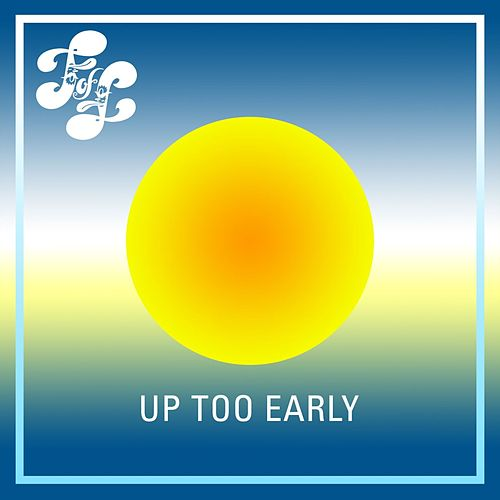Up Too Early by Various Artists