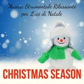 Christmas Season - Musica Strumentale Rilassante per Luci di Natale Emozione Dolci Vacanze in Famiglia con Suoni Benessere Soft New Age by The Christmas Piano Masters