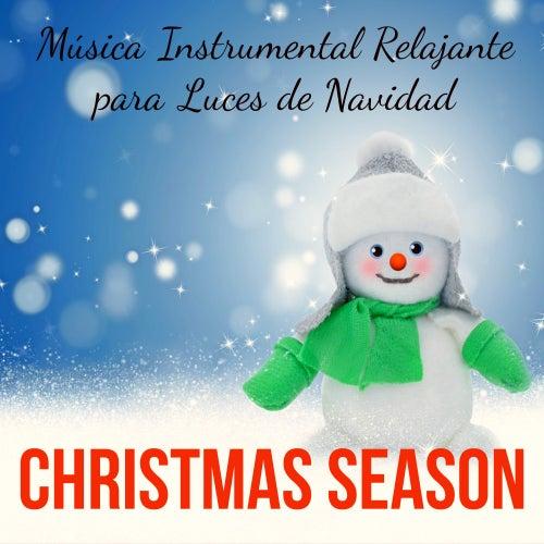 Play & Download Christmas Season - Música Instrumental Relajante para Luces de Navidad Vacaciones con Niños Emociones Positivas con Sonidos New Age Naturales de Meditación by The Christmas Piano Masters | Napster