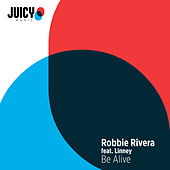 Play & Download Be Alive by Robbie Rivera | Napster