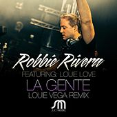 Play & Download La Gente (Louie Vega Remix) by Robbie Rivera | Napster