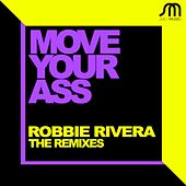 Play & Download Move Your Ass (The Remixes) by Robbie Rivera | Napster