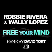 Free Your Mind by Robbie Rivera