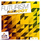 Play & Download Futurism Reboot, Vol. 10 by Various Artists | Napster
